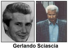 """Gerlando Sciascia (pronounced shaa-shaa) (1934 – March 18, 1999), also known as """"George from Canada"""", was a New York mobster and a caporegime for the Bonanno crime family, also the Sixth family's Rep for New York, who was a major narcotics trafficker in Canada."""