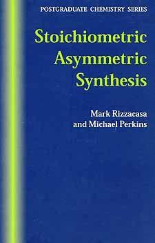 Stoichiometric assymmetric synthesis