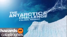 The Antarctica Challenge: A Global Warning - The Documentary Network Weather And Climate, Climate Change, Environmental Challenges, Research Scientist, Weather Warnings, Space And Astronomy, Film Awards, World Leaders