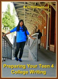 BJ's Homeschool - Our Journey Towards College: Preparing your Teen for College Writing - Updated