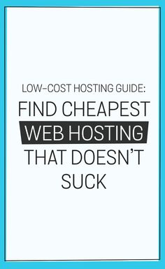 How To Find A Cheap Web Hosting That Doesnt Suck In Order To