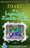 Free Kindle Book -  [Children's eBooks][Free] Minecraft: Diary Of A Legendary Zombie Family Vol. 1: (An Unofficial Minecraft Book) Minecraft Zombies! Check more at http://www.free-kindle-books-4u.com/childrens-ebooksfree-minecraft-diary-of-a-legendary-zombie-family-vol-1-an-unofficial-minecraft-book-minecraft-zombies/