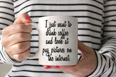 I just want to drink coffee and look at pug pictures on the internet Coffee Mug  - Dog Mug - Ceramic Mug - Dog Lover Gift by sophisticatedpup on Etsy