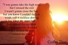 """Missed The Exit"" - Colby Dee @Colby Wyckoff Wyckoff Dee Love this!!!"