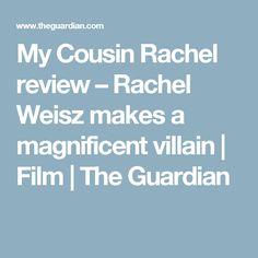 My Cousin Rachel review – Rachel Weisz makes a magnificent villain | Film | The Guardian