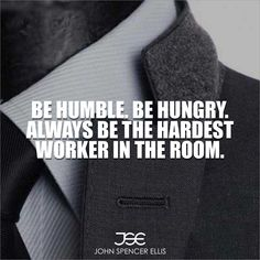 Be humble. Be hungry. Always be the hardest worker in the room. A leader who cannot shoulder the blame is not someone people will follow or trust. #dreams #inspiring #goodquotes #positivity #life #bekind #purpose #lifelessons #standonyourown #Ambition #Beast #LivingTheDream #MakeItHappen #entrepreneurlifestyle #johnspencerellis