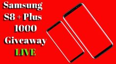 8000 SAMSUNG S8/S8+ GIVEAWAY LIVE 🔴 (995 LEFT!)🔥 BIGGEST GIVEAWAY EVER!