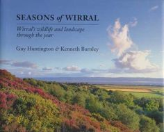Seasons of Wirral: Wirral's wildlife and landscape through the year: Huntington and Burnley by Guy Huntington http://www.amazon.co.uk/dp/0951796119/ref=cm_sw_r_pi_dp_leXHub0W7H7A6