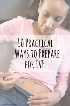 10 Practical Ways to Prepare for IVF | AmateurNester.com | encouragement during infertility infertility #infertility #baby