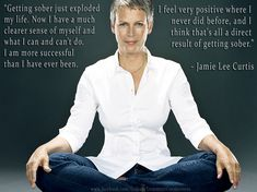 Jamie Lee Curtis on getting sober...I want this  :)