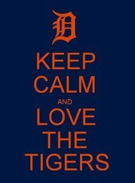 Or go crazy but still love the Tigers.