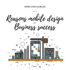 Check out or blog on Reasons Mobile Design Equals Business Success