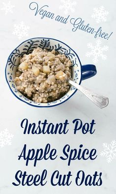 Vegan Instant Pot Apple Spice Steel Cut Oats - gluten-free as long as your oatmeals is clearly marked!