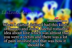 When I started dating I had this kind of Romeo and