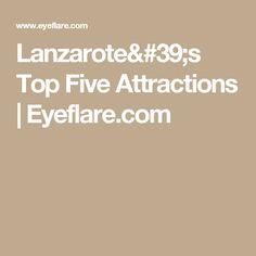 Lanzarote's Top Five Attractions | Eyeflare.com