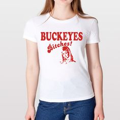 BUCKEYES BITCHES - funny state of ohio football humor retro cool hip sports shirt ladies tee top - Womens White T-shirt 581