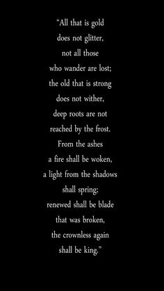 "The extended version of the oft-repeated phrase, ""Not all those who wander are lost. Does anyone else get chills when reading Tolkien? Poem Quotes, Quotable Quotes, Great Quotes, Quotes To Live By, Life Quotes, Inspirational Quotes, Wonderful Day Quotes, The Words, Pretty Words"