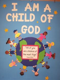 I am a child of God bulletin board might try to make this for Primary xx