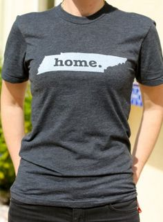 Tennessee Home T. Need it.