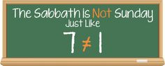 The Sabbath is Not Sunday Just Like 7 is not 1