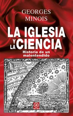 La Iglesia y la ciencia: historia de un malentendido / Georges Minois  3I/284  Libro do que tedes información na Fundación Española de Historia Moderna [http://www.moderna.ih.csic.es/fmi/xsl/fehm/buscar_resulta_detalle.xsl?-db=boletin&-lay=estandar&-recid=39151&-token=UltimasNoticias&-find]