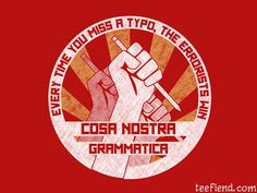 """Cosa Nostra Grammatica"" by lyonscc is only $12 today at Shirt.Woot http://www.teefiend.com/1753/cosa-nostra-grammatica/"