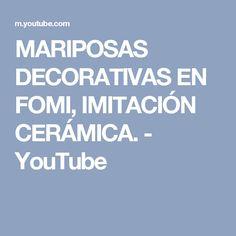 MARIPOSAS DECORATIVAS EN FOMI, IMITACIÓN CERÁMICA. - YouTube