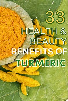33 Perfect Health and Beauty benefits of Turmeric