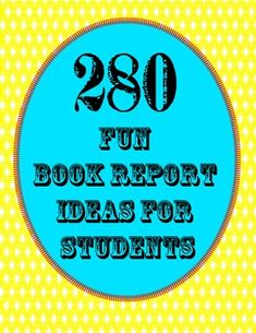 280 Book Report Ideas for Students