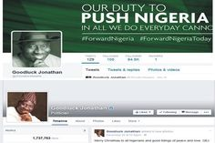'Jonathan Isn't on Twitter, Owns Second Largest Followership on Facebook'   A presidential source has disclosed that President Goodluck Jonathan is not on twitter contrary to an earlier report by an online news site that claimed that the president operates the @JGoodlucktweets account.  - See more at: http://firstafricanews.ng/index.php?dbs=openlist&s=10129#sthash.iwCFyDs4.dpuf