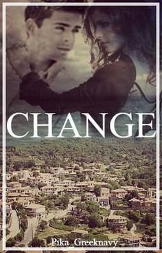 Change - Change Part 34 #wattpad #