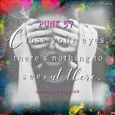 Punk 57 by Penelope Douglas. I Love Books, Books To Read, My Books, Author Quotes, Book Quotes, Book Characters, Teaser, Book Lovers, Punk