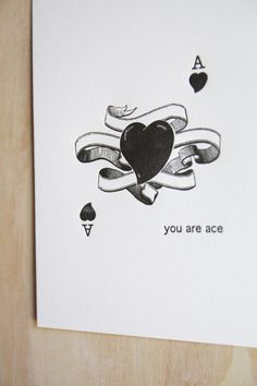 "You are Ace - Mother's Day Valentines's day Ace of Hearts, 5x7"" art print, illustration black and white. Made in Australia"