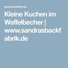Kleine Kuchen im Waffelbecher | www.sandrasbackfabrik.de