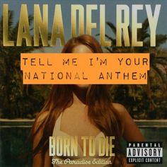 "-- for ""National Anthem"" by Lana Del Rey Born To Die, Lyric Art, National Anthem, Parental Advisory, Cinema, Parenting, Music, Lana Del Rey, Music Lyrics Art"