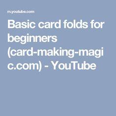 Basic card folds for beginners (card-making-magic.com) - YouTube