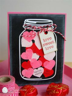 our charmed life: Fresh Squeezed Stamps- Jar of Hearts Valentine Love Cards, Valentine Day Crafts, Mason Jar Cards, Jar Of Hearts, Mothers Day Crafts For Kids, Bday Cards, Handmade Birthday Cards, Valentine's Day Diy, Custom Cards