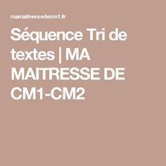 Séquence Tri de textes   MA MAITRESSE DE CM1-CM2