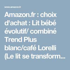 Amazon.fr : choix d'achat: Lit bébé évolutif/ combiné Trend Plus blanc/café Lorelli (Le lit se transforme en : lit d'adolescent, bureau, armoire multi-fonction)