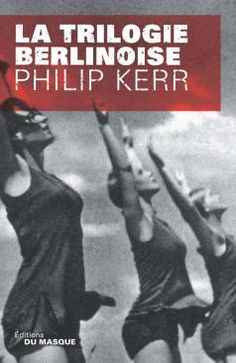 Trilogie berlinoise - Philip Kerr