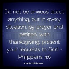 This is one of my favorite scriptures, we all struggle with being anxious, but God says we don't have to!