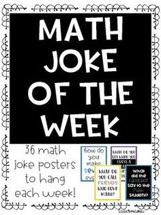 Show the fun side of math One poster for each week of school to rotate through 36 unique posters total Answer key included Students love seeing the new joke each week New. Math Classroom Decorations, Classroom Ideas, Classroom Door, Joke Of The Week, Middle School Classroom, Math Posters Middle School, High School Maths, High School Activities, Math Quotes