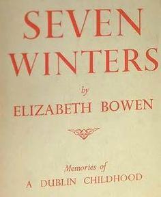 Seven Winters by Elizabeth Bowen - book cover, description, publication history. I Love Books, Good Books, Elizabeth Bowen, Famous Women, Historical Fiction, Nonfiction Books, Writers, The Incredibles, Memories