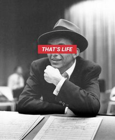 Frank Sinatra - That's Life Frank Sinatra Art, Frank Sinatra Quotes, You'll Never Walk Alone, Painting Quotes, Dear Mom, Room Posters, Old Soul, Photo Wall Collage, Photo Quotes