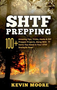 Listen to SHTF Prepping: Amazing Tips, Tricks, Hacks & DIY Prepper Projects, Along with 77 Items You Need in Your STHF Stockpile Now! audiobook by Kevin Moore Kevin Tinbergen / Best Survival Books, Survival Food, Survival Prepping, Survival Skills, Emergency Preparation, Survival Supplies, Urban Survival, Wilderness Survival, Real Madrid