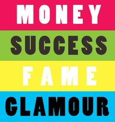 Money success fame glamour. #quote22