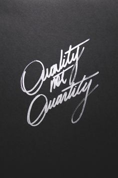 Quality not Quantity #typography