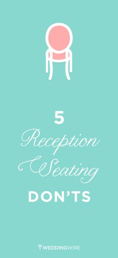 5 Wedding Reception Seating Don Ts