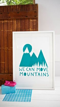 We Can Move Mountains Screen Print by Mr and Mrs YOKE'S