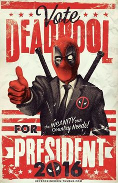 Vote Deadpool for President 2016 poster by Rockin' Robin aka Robin Koehn. Get coloring with these amazing deadpool coloring pages. Film Manga, Comic Manga, Dead Pool, Marvel Dc Comics, Marvel Heroes, Marvel Avengers, Stark Tower, Comic Books Art, Comic Art